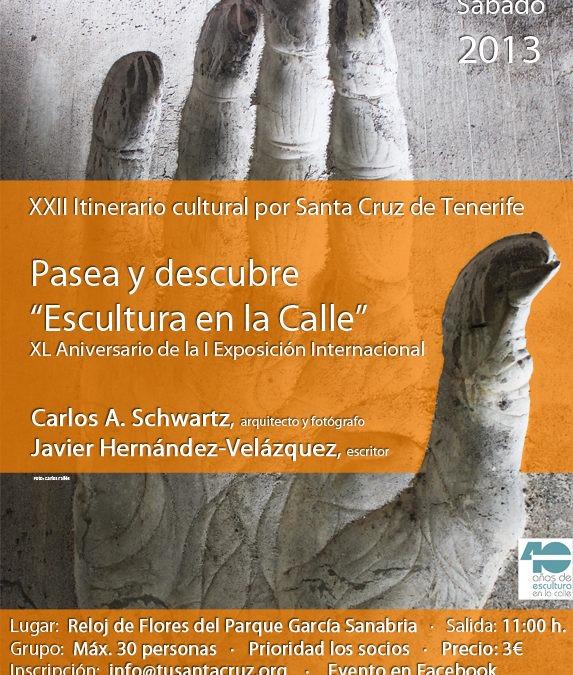 """XXII Iti. Cul. PASEA Y DESCUBRE """"ESCULTURA EN LA CALLE"""""""