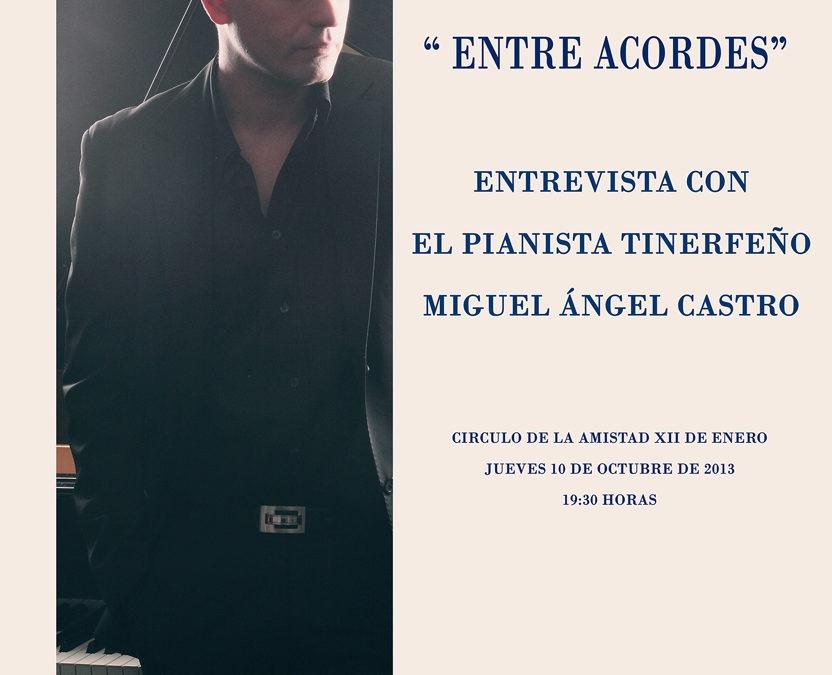 """""""ENTRE ACORDES"""" ENTREVISTA A MIGUEL ÁNGEL CASTRO, PIANISTA"""