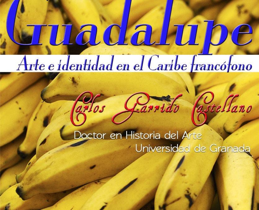 """Conferencia """"GUADALUPE: ARTE E IDENTIDAD EN EL CARIBE FRANCÓFONO"""""""