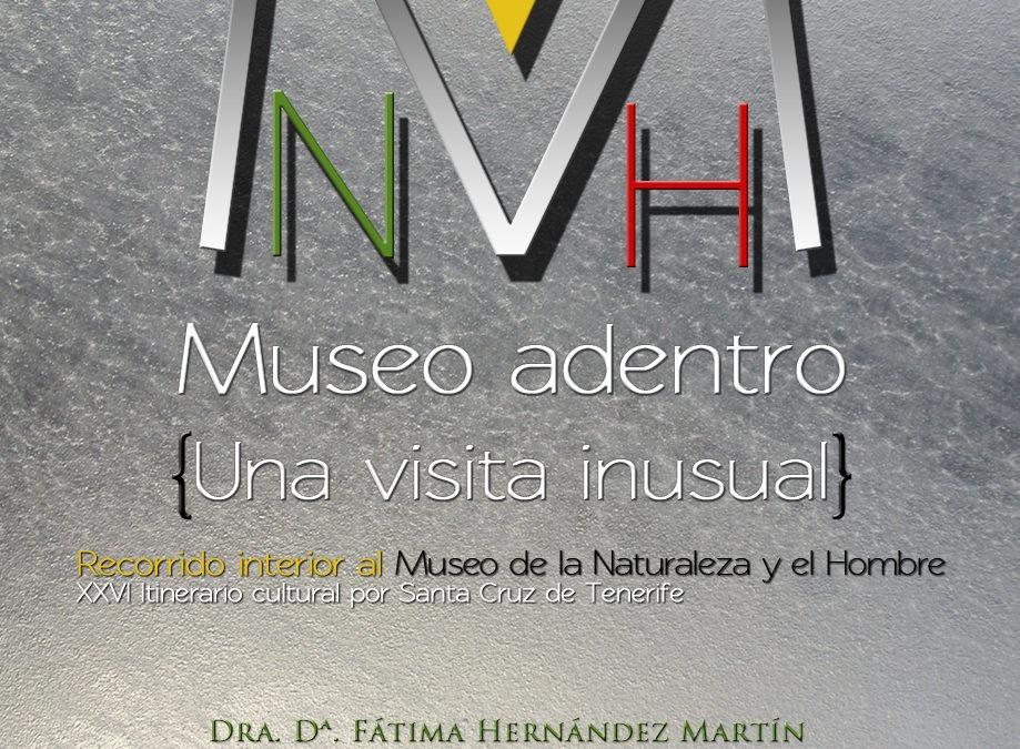 """XXVI Iti. Cul. """"MUSEO ADENTRO. UNA VISITA INUSUAL. RECORRIDO INTERIOR AL MUSEO DE LA NATURALEZA Y EL HOMBRE"""""""