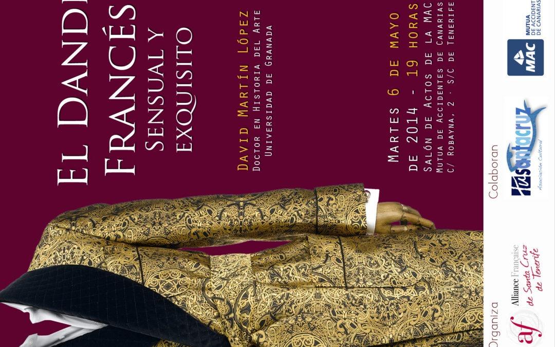 """Conf. """"EL DANDI FRANCÉS, SENSUAL Y EXQUISITO"""" por David Martín, 6 de mayo"""