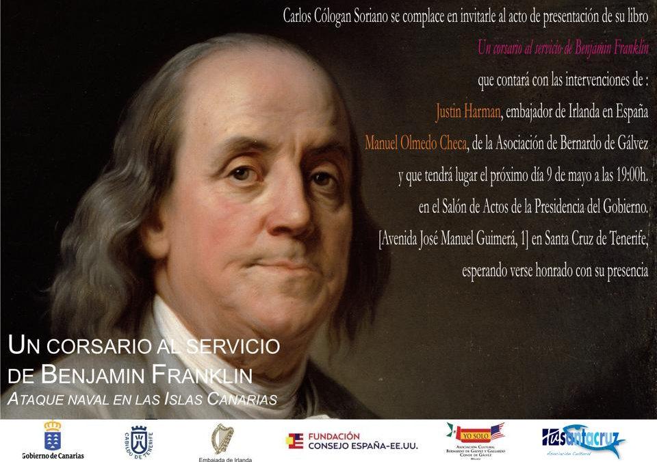 """Presentación del libro """"UN CORSARIO AL SERVICIO DE BENJAMIN FRANKLIN"""" Carlos Cólogan, 9 de mayo"""
