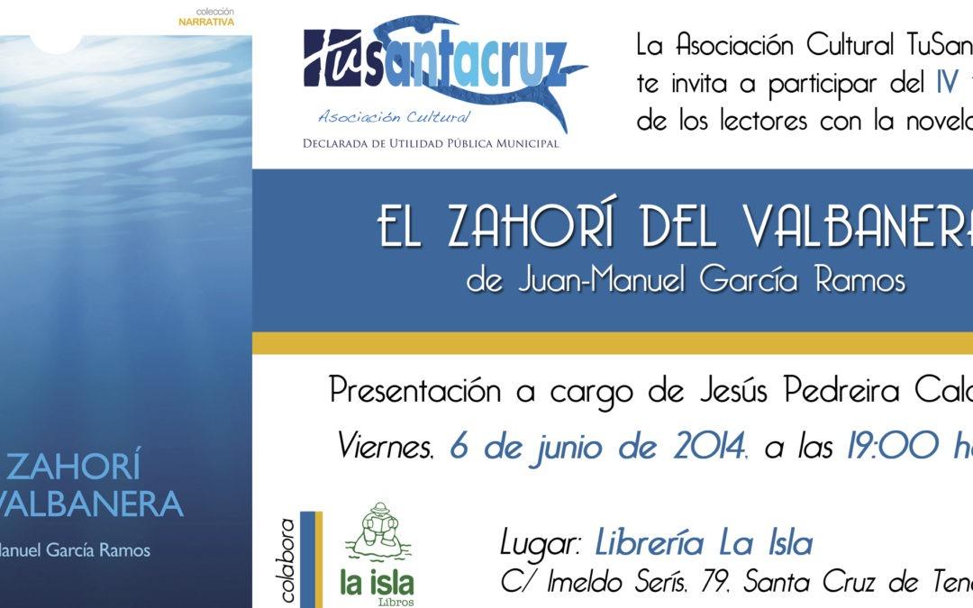 """IV Encuentro de los lectores con la novela """"EL ZAHORÍ DEL VALBANERA"""" de J.M. García Ramos,  6 de junio"""