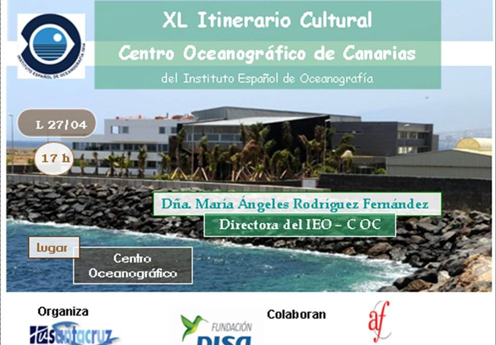 XL ITINERARIO CULTURAL CENTRO OCEANOGRÁFICO DE CANARIAS lunes 27 de abril