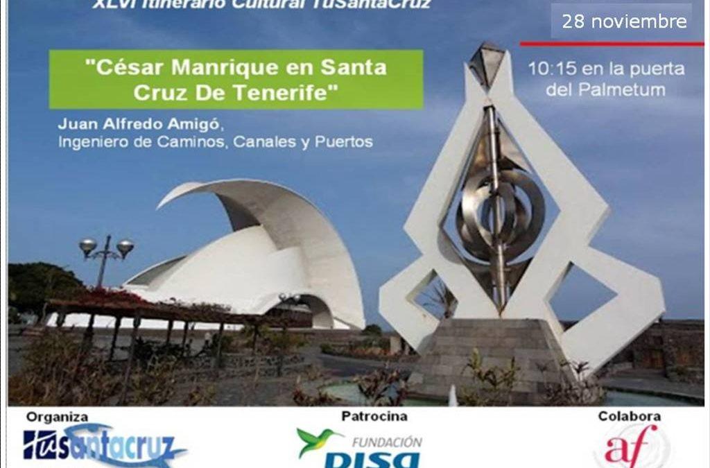 """NUEVA FECHA del XLVI Itinerario TuSantaCruz """"César Manrique en Santa Cruz de Tenerife"""" NUEVA FECHA"""