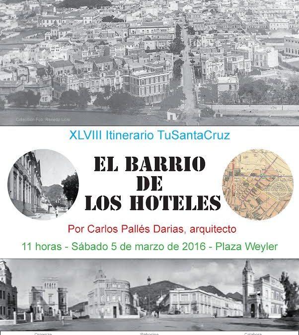 """XVIII Itinerario Cultural """"Barrio de los Hoteles"""" Sábado 5 marzo 11h"""