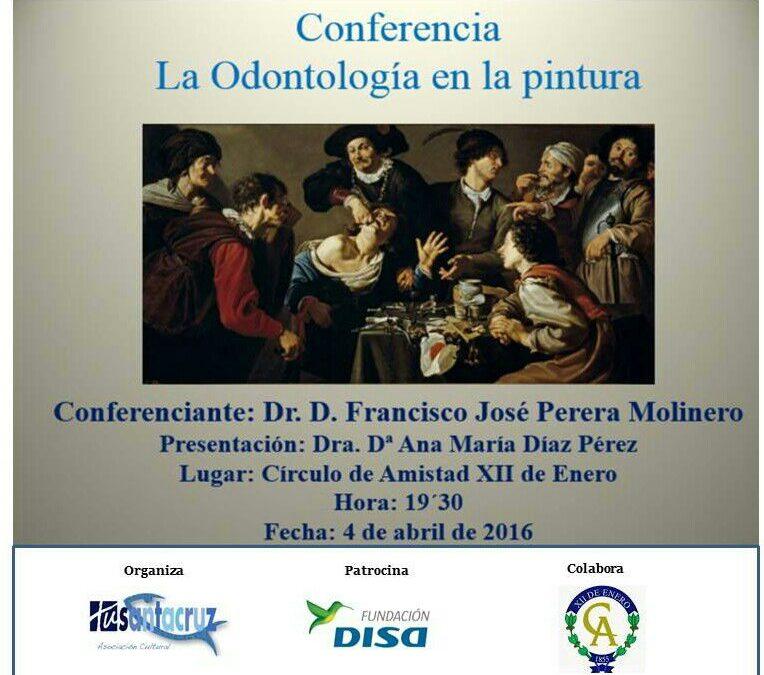 """Conferencia Dr. D. Francisco Perera """"La odontología en el Arte"""" lunes 4 abril"""