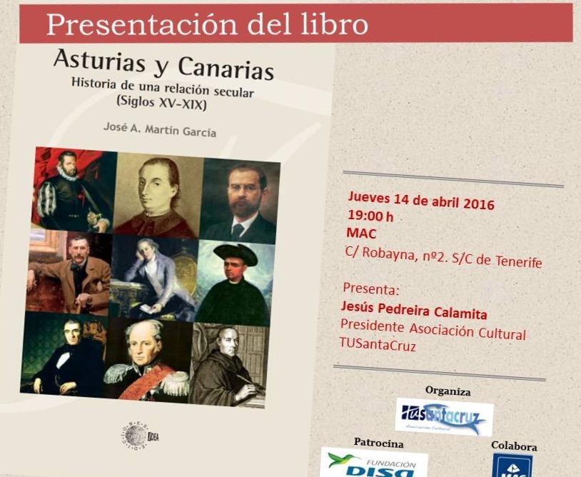 """PRESENTACION LIBRO Jueves 14 abril a las 19h MAC """"Asturias y Canarias: historia de una relación secular (S.XV-XIX) D. José Antonio Martín García"""