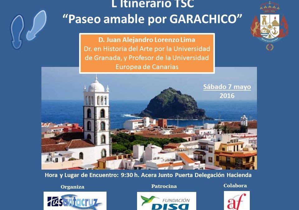 "L Itinerario Cultural "" Un paseo amable por Garachico"" Sábado 7 de mayo 09.30H D. Juan Alejandro Lorenzo Lima."