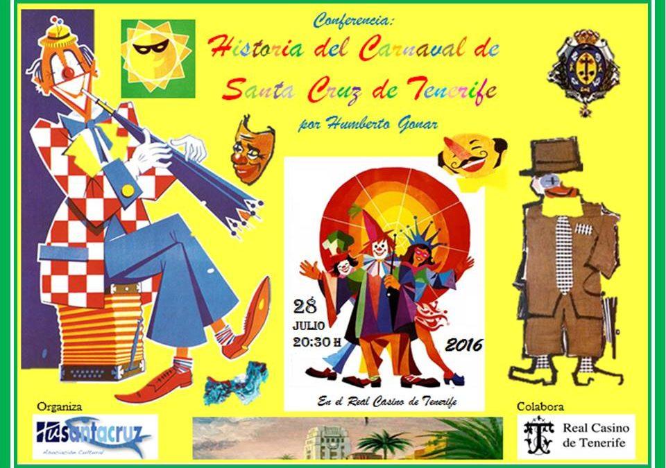 """CONFERENCIA Jueves 28 Julio 20:30H. RCT """"Historia del Carnaval de Santa Cruz de Tenerife"""" D. Humberto Gonar"""
