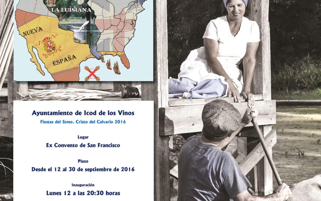 """LUNES 12 SEP 20:30h EXPOSICION """"Isleños de Luisiana"""" en Icod de los Vinos 12 Sept- 30 Sept"""