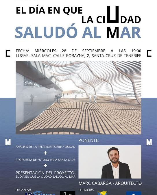 """CONFERENCIA Miércoles 28 septiembre 19h MAC """"El día en que la ciudad saludó al mar""""  D. Marc Cabarga"""