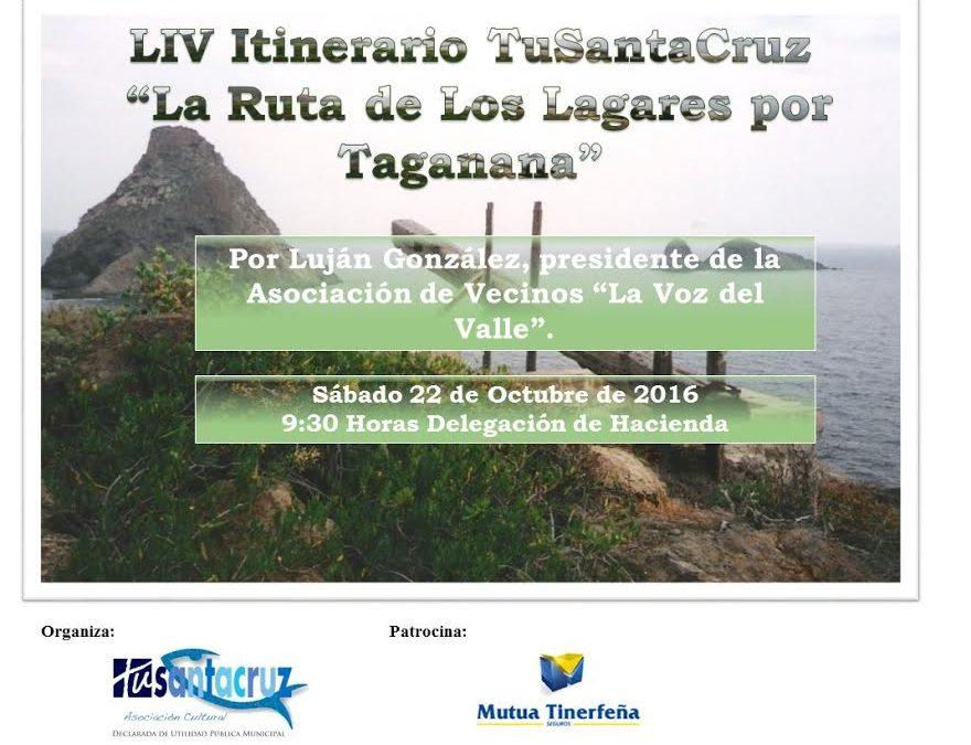 """LIV Itinerario Cultural TSC """"La ruta de Los Lagares por Taganana"""" Sábado 22 Octubre 9:30H, por D. Luján González, presidente de la Asociación de Vecinos """"La Voz del Valle"""""""