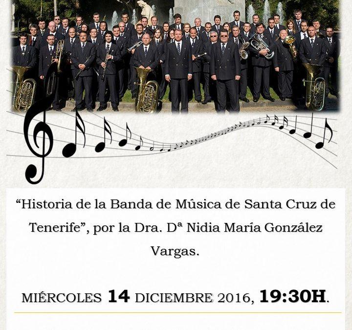 """Conferencia """"Historia de la Banda de Música de Santa Cruz de Tenerife"""" por Dra. Nidia María González Vargas 14 dic 19,30h UIMP"""