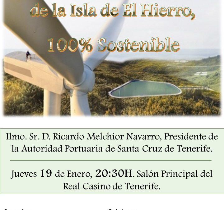 """Conferencia Ricardo Melchior """"Proyecto Eólico-Hidráulico de la Isla de El Hierro, 100% sostenible"""" jueves 19 Casino 20,30h"""