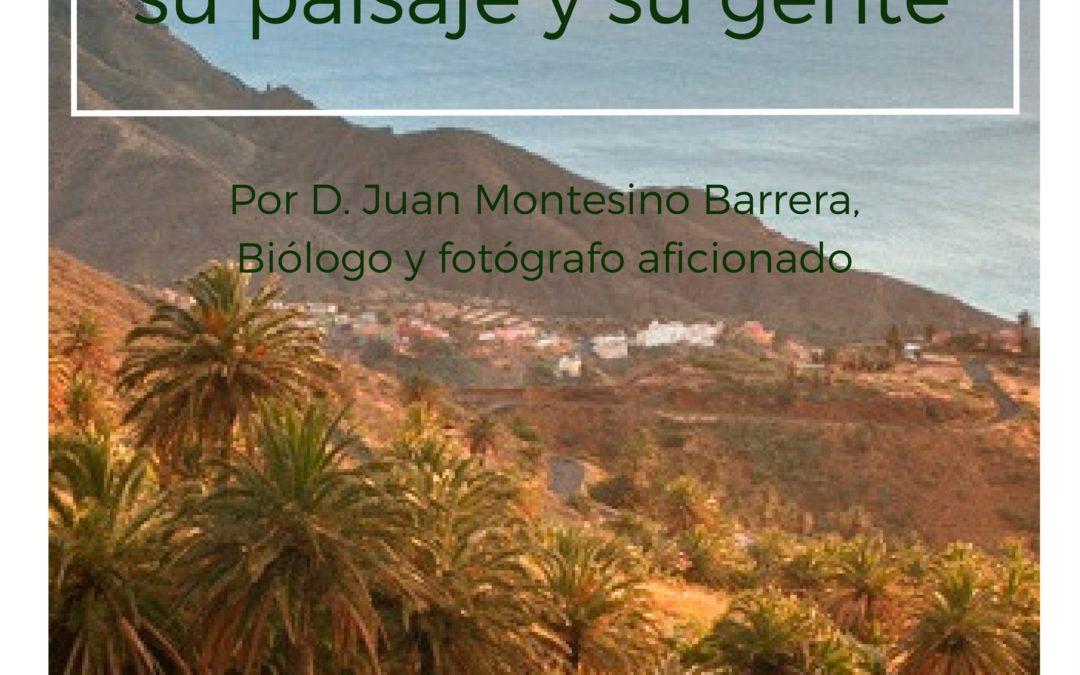 """Conferencia """"LA GOMERA: SU PAISAJE Y SU GENTE"""" por Juan Montesino, Biólogo y fotógrafo lunes 3 de abril 19 h MAC"""