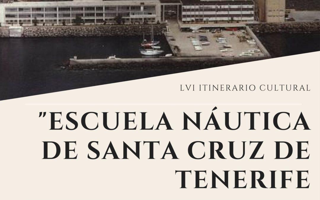 """LVI itinerario cultural """"Escuela Náutica de Santa Cruz de Tenerife"""" viernes 24 de marzo 18 horas"""