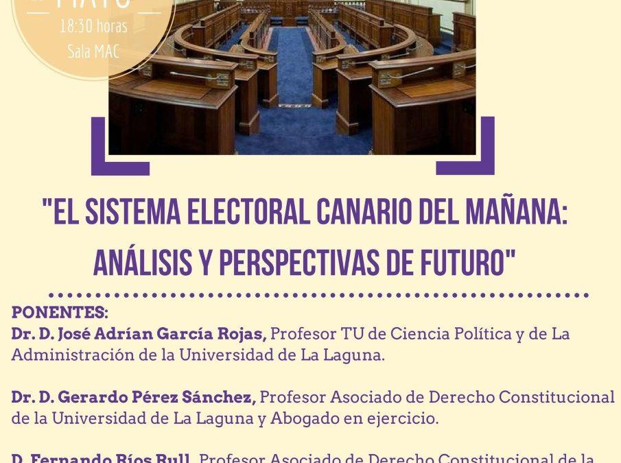 """Mesa Redonda: """"El sistema electoral canario del mañana: análisis y perspectivas de futuro"""" MAC jueves 11 mayo a las 18:30 horas"""