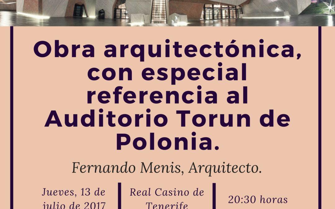 """Conferencia """"Obra arquitectónica, con especial referencia Auditorio de Torun"""" por Fernando Menis mañana jueves 13 julio 20,30h Casino"""