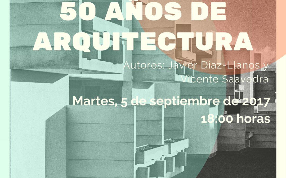 """Visita a la exposición """"50 años de arquitectura"""" MAÑANA Martes 5 de septiembre, 18:00 horas. TEA"""