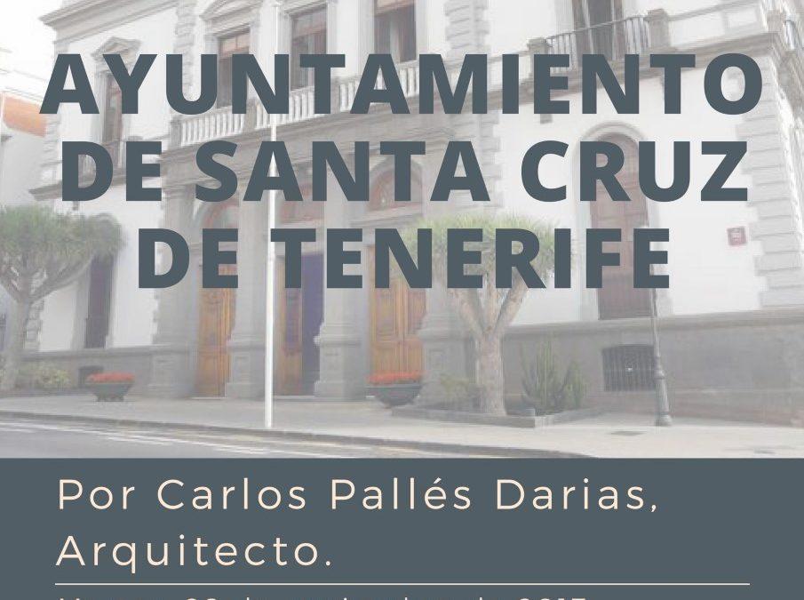 """LXI itinerario cultural """"Ayuntamiento de Santa Cruz de Tenerife"""" martes 28 noviembre 19 h."""