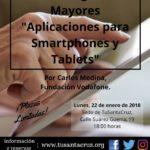 """aller """"Brecha digital de Mayores: aplicaciones para SMARTPHONES y TABLET"""" por Carlos Medina Fundación Vodafone lunes 22 enero 18h sede TSC"""