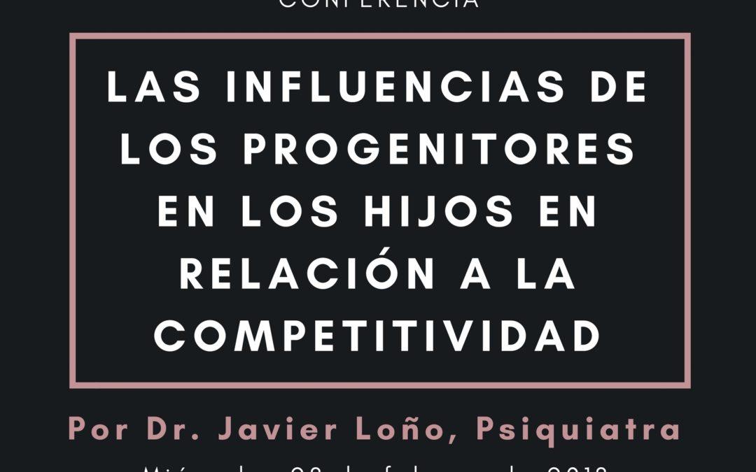 """Conferencia Dr. Javier Loño, Psiquiatra """"Las influencias de los progenitores en los hijos en relación a la competitividad"""" 28 febrero 19,30 h Casino"""