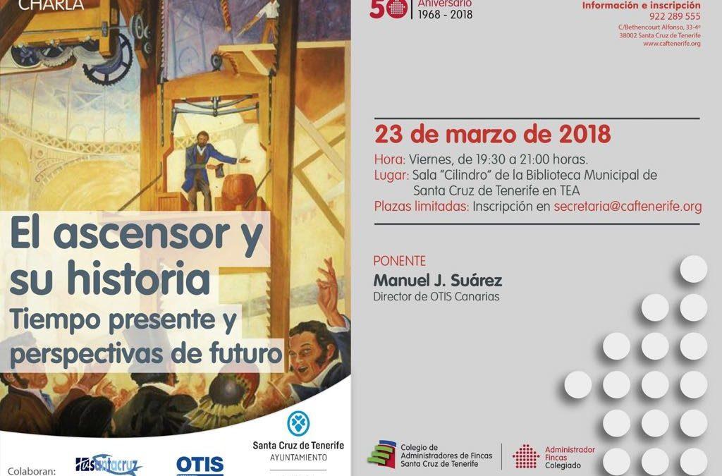 """Conferencia """"El ascensor y su historia"""" por Manuel J. Suárez, Director OTIS en Canarias, Sala Cilindro TEA, viernes 23 marzo 19,30 h"""