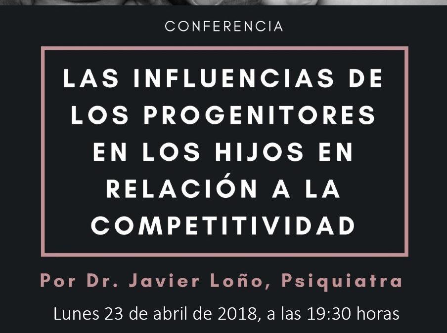 """Conferencia Psiquiatra Dr. Javier de Loño """"Las influencias de los progenitores en los hijos en relación a la competitividad"""" lunes 23 abril 19,30h Casino"""