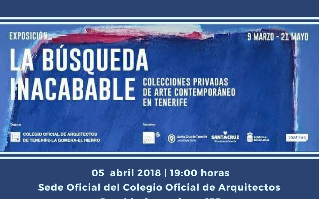 """Exposición """"La búsqueda inacabable"""" guiada por Arquitecto Vicente Saavedra, jueves 5 abril 19 h Colegio Oficial de Arquitectos, Rambla Santa Cruz,133"""