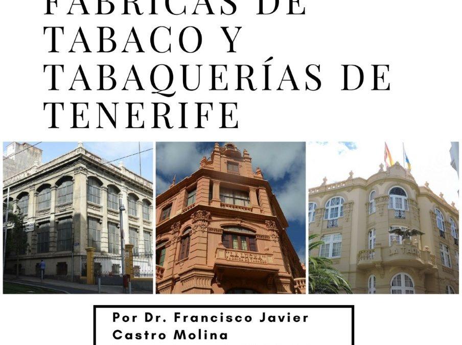 """Conferencia """"Las antiguas fábricas de Tabaco y tabaquerías en Tenerife"""" Dr. Javier Castro Casino"""