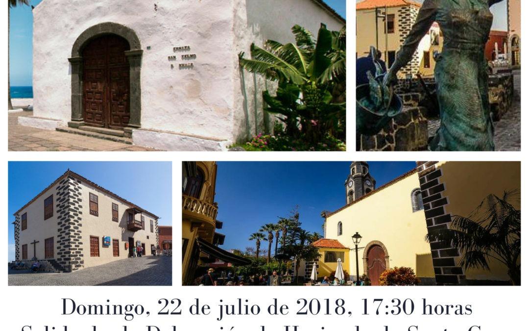 """LXXIII Itinerario Cultural """"Puerto de la Cruz"""" y Cena de Verano TuSantaCruz. Domingo 22 julio 2018 17:30 horas"""