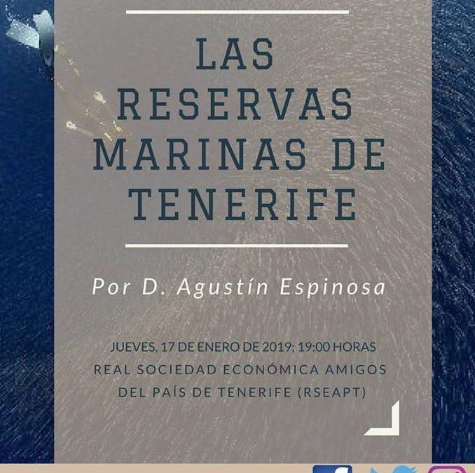 """Conferencia de D. Agustín Espinosa: """"Las reservas marinas de Tenerife"""". Jueves 17 de enero a las 19:00 horas Real Sociedad Económica de Amigos del País de Tenerife."""