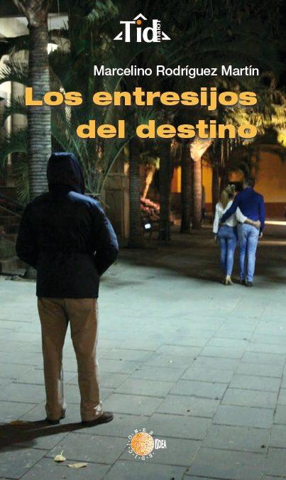 """Club de Lectura TuSantaCruz – Real Casino de Tenerife. Libro del escritor Marcelino Rodríguez Martín """"Los entresijos del destino"""", miércoles 27 marzo 19,30 Casino"""