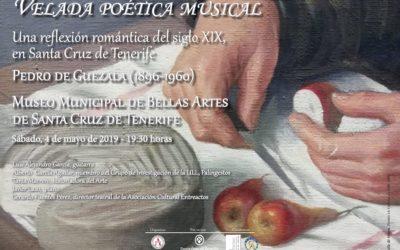 VELADA POÉTICA MUSICAL. Una reflexión romántica del siglo XIX, en Museo Municipal de Bellas Artes de Santa Cruz de Tenerife. Sábado, 4 de mayo de 2019 19:30 horas.
