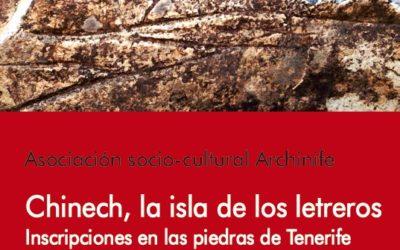 «Chinech, la isla de los letreros. Inscripciones en las piedras de Tenerife» por Enrique Vivancos Sola. Lunes 13 mayo 19 h MAC.