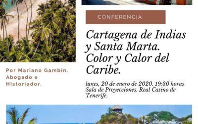 Conferencia Mariano Gambín «Cartagena de Indias y Santa Marta. Color y Calor del Caribe, lunes 20 enero 19:30 h Casino