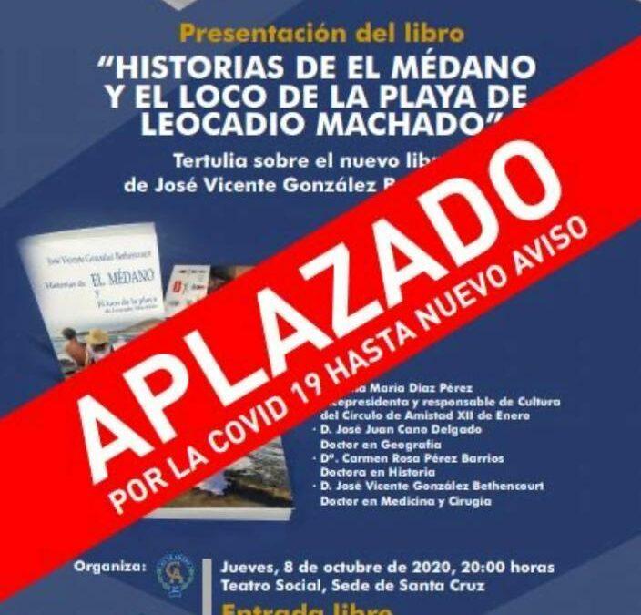 Aplazada Presentación libro «Historias de El Médano y el loco de la playa de Leocadio Machado» de José Vicente González Bethencourt 8 octubre 20h Círculo de Amistad.
